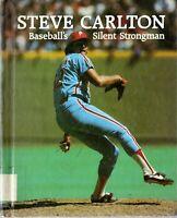 Steve Carlton: Baseball's Silent Strongman by Nathan Aaseng