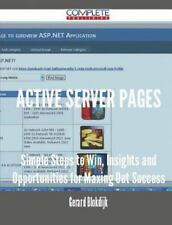 Active Server Pages - Simple Steps to Win, Insights and Opportunities for...
