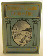 Horrors of Tornado Flood and Fire 1918 1st Edition Disaster Illustrated Memorial