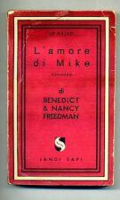 Benedict & Nancy Freedman # L'AMORE DI MIKE # Jandi Sapi 1949 # 1A ED.