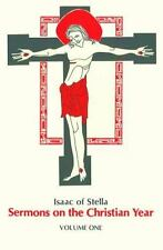 Cistercian Fathers: Isaac of Stella : Sermons on the Christian Year Volume...