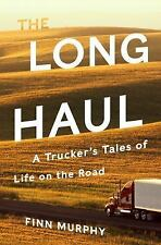 The Long Haul: A Trucker's Tales of Life on the Road (Hardback or Cased Book)
