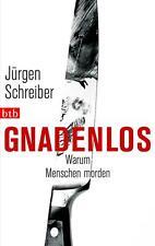 Gnadenlos - warum Menschen morden - Jürgen Schreiber TB neuwertig