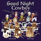 Good Night Cowboys by Mark Jasper & Adam Gamble c2017 NEW Board Book