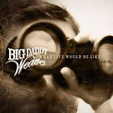 FREE US SHIP. on ANY 3+ CDs! USED,MINT CD Big Daddy Weave: What Life Would Be Li