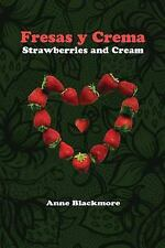 Fresas y Crema: Strawberries and Cream : Based on a True Story by Anne...