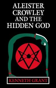 Aleister Crowley and the Hidden God (Paperback) (KENNETH GRANT / STARFIRE)