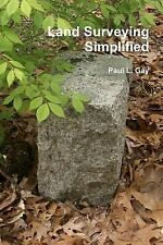 Land Surveying Simplified: By Gay, Paul L.