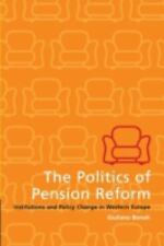 The Politics of Pension Reform : Institutions and Policy Change in Western...