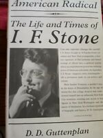 American Radical : The Life and Times of I. F. Stone by D. D. Guttenplan (2009,…