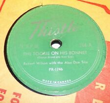 Thistle 264 Robert Wilson w/ Alex Don Trio The Toorie On His Bonnet 78 RPM RARE