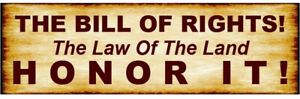 THE BILL OF RIGHTS! The Law Of The Land HONOR IT!  BUMPER STICKER!!