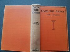 ION L IDRIESS OVER THE RANGE BOOK HB first edition 1937