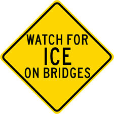 3M EGP Reflective WATCH FOR ICE ON BRIDGES Road Warning Street Sign 24 x 24