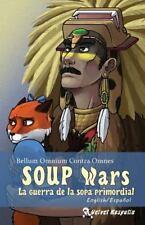 SOUP Wars la Guerra de la Sopa Primordial: Bellum Omnium Contra Omnes by Vas...