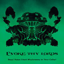 Evoke Thy Lords – Boys! Raise Giant Mushrooms In Your Cellar! CD