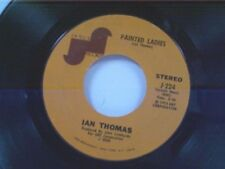 """IAN THOMAS """"PAINTED LADIES / WILL YOU STILL LOVE ME"""" 45"""