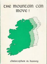 THE MOUNTAIN CAN MOVE ! by Christopher M Hussey PB 1985