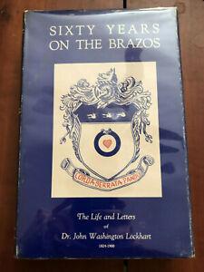 SIXTY YEARS ON THE BRAZOS,LIFE & LETTERS OF DR.JOHN WASHINGTON LOCKHART HB 1967