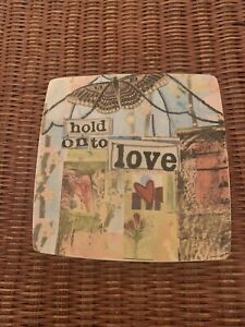 """Creative CoOp Inspiration Quotes -  HOLD ONTO LOVE - 7 3/4"""" Plate"""
