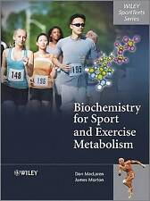 Biochemistry for Sport and Exercise Metabolism by Donald MacLaren, James Morton