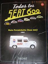 FASCICULE 11 TODOS LOS SEAT 600 SIATA FORMICHETTA PEPSI COLA 1961   FIAT