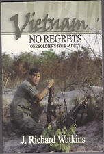 VIETNAM: NO REGRETS. One Soldier's Tour Of Duty. Signed by J. R. Watkins- Army.