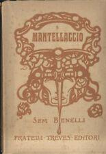 IL MANTELLACCIO di Sem Benelli 1918 Fratelli Treves OPERA TEATRALE