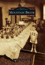 BIRMINGHAM, AL: MOUNTAIN BROOK-IMAGES OF AMERICA SERIES-BY CATHERINE P. SMITH