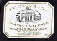 MARGAUX 1ER GCC ETIQUETTE PAVILLON BLANC 1982  DU CHATEAU MARGAUX     §26/09/16§