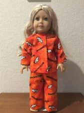 Denver Broncos Flannel  PJ's for 18 Inch American Girl Doll FREE SHIPPING!!
