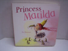 Princess Matilda by Eva Montanari, Published by Parragon Books in 2013, New