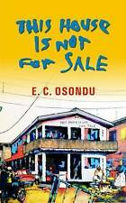 Very Good, This House is Not for Sale, E. C. Osondu, Book
