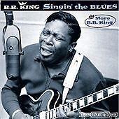 Singin The Blues + More B.B. King CD***NEW***