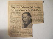 Louisville Courier Journal 4-26-1969. Duke Ellington 70th Birthday with Nixon!