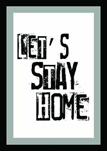 Let's Stay Home - Inspirational Motivational Quote Typography Art Gift Poster