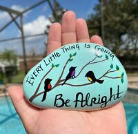 Hand Painted Rock Stone Birds Bob Marley Every Thing Is GoNna Be Alright Quote1