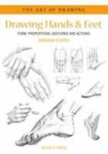 Art of Drawing: Drawing Hands and Feet : Form, Proportions, Gestures and...