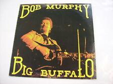 BOB MURPHY - BIG BUFFALO - LP VINYL EXCELLENT CONDITION 1978