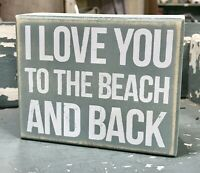 "I LOVE YOU TO THE BEACH AND BACK Primitives by Kathy Box Sign, 4"" x 5"""