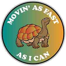 "Turtle Move As Fast As Can Slow Funny Car Bumper Vinyl Sticker Decal 4.6""X4.6"""