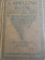 Vintage 1919 Spelling Hardcover Book ~ Georgia Alexander ~ Syllabicated Edition