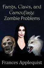 Fangs, Claws, and Camouflage: Zombie Problems (Paperback or Softback)