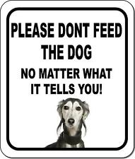 Please Dont Feed The Dog Saluki Metal Aluminum Composite Sign