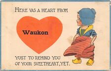 """Here is a Heart"" from Waukon Iowa~To Remind You of Your Sweetheart~1914 PC"