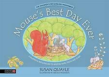 Mouse's Best Day Ever: Children's Reflexology to Soothe Sore Teeth and Tums...