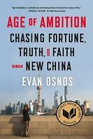Age of Ambition: Chasing Fortune, Truth, and Faith in the New China Osnos, Evan