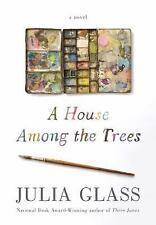 A House among the Trees : A Novel by Julia Glass (2017, Hardcover)
