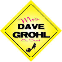 Mrs Dave Grohl On Board Novelty Car Sign