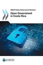 Open Government in Costa Rica by Organisation for Economic Co-operation and...